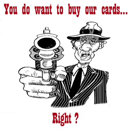 YOU DO WANT TO BUY OUR CARDS