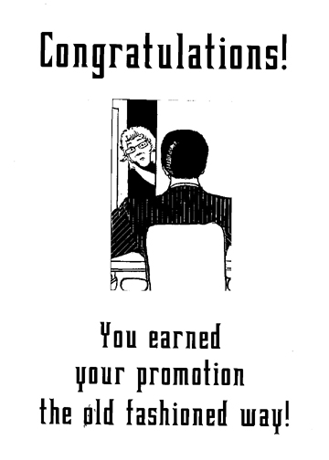 Congradulations, you earned your promotion