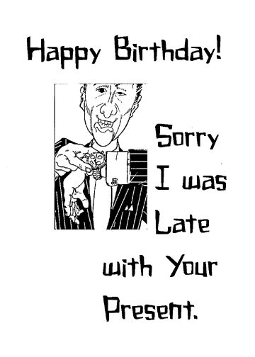 Happy birthday - sorry I was late